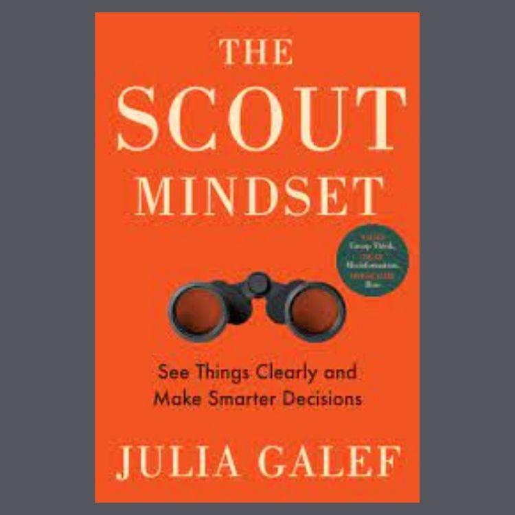 Opiniku tentang Buku The Scout Mindset